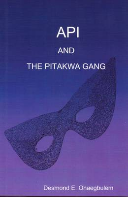API and the Pitakwa Gang