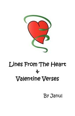 Lines from the Heart and Valentine Verses: Words of Love Our Hearts Combine, I Love You, Will You be Mine? Poems, Feelings Meant to be, be My Date with Destiny