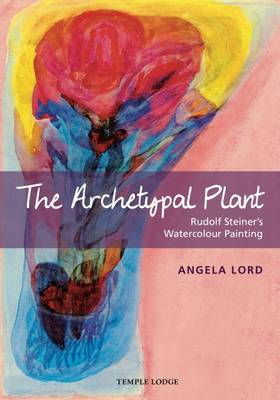 The Archetypal Plant: Rudolf Steiner's Watercolour Painting