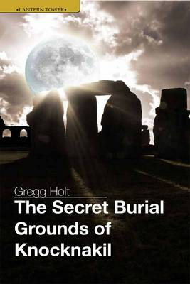 The Secret Burial Grounds of Knocknakil