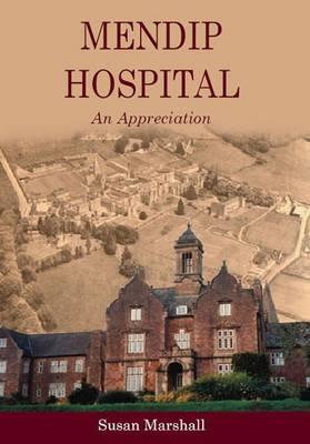 Mendip Hospital: An Appreciation