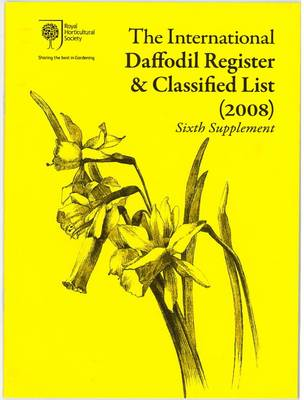 The International Daffodil Register & Classified List: 2008: Sixth supplement