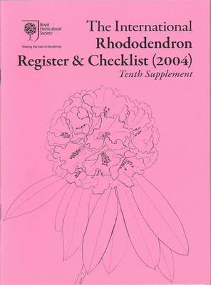 The International Rhododendron Register & Checklist (2004) Tenth Supplement