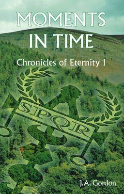Moments in Time: Chronicles of Eternity I: No. I: Chronicles of Eternity