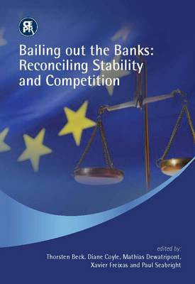 Bailing Out the Banks: Reconciling Stability and Competition