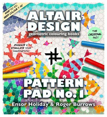 Altair Design Pattern Pad: Bk. 1 - Ensor Holiday; Roger Burrows ...