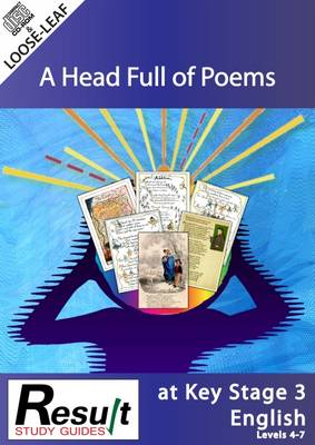 A Head Full of Poems at Key Stage 3 English: Levels 4-7