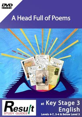 A Head Full of Poems at Key Stage 3 English: Below Level 3, Levels 3-4, & Levels 4-7: Below level 3, levels 3-4 & levels 4-7