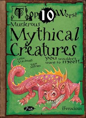 Murderous Mythical Creatures: You Wouldn't Want To Meet
