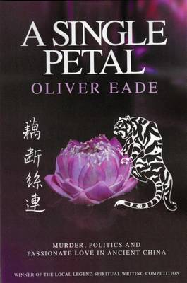 A Single Petal: Murder, Politics and Passionate Love in Ancient China