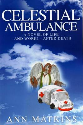 Celestial Ambulance: Life - and Work! - After Death