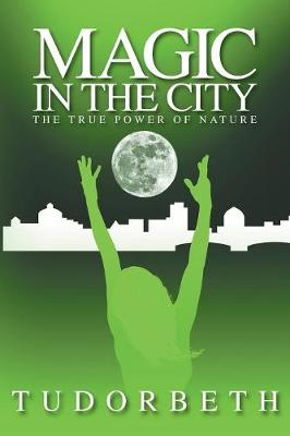 Magic in the City: The True Power of Nature