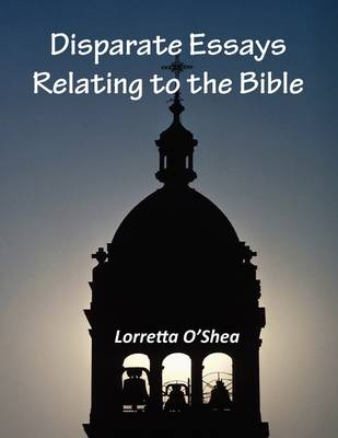 Disparate Essays Relating to the Bible
