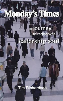 Monday's Times: A Journey to Rediscover Leadership Soul