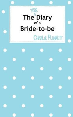 The True Diary of a Bride-to-be