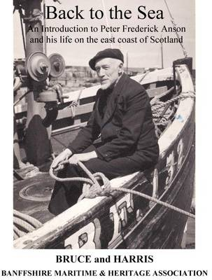 Back to the Sea -: An Introduction to Peter Frederick Anson and His Life on the East Coast of Scotland