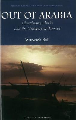 Out Of Arabia: Phoenicians, Arabs and the discovery of Europe