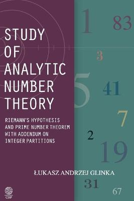 Study of Analytic Number Theory: Riemann's Hypothesis and Prime Number of Theory with Addendum on Integer Partitions