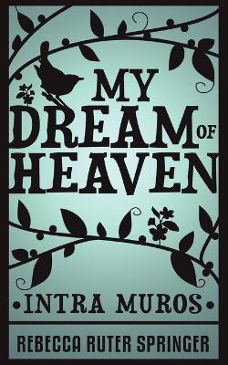 My Dream of Heaven - Intra Muros