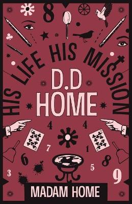 D D Home: His Life His Mission