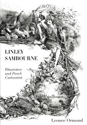 "Linley Sambourne: Illustrator and ""Punch"" Cartoonist"