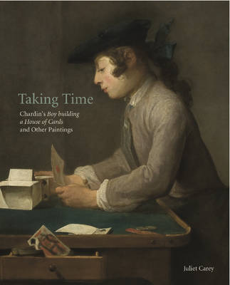 Taking Time: Chardin's Boy Building a House of Cards and Other Paintings