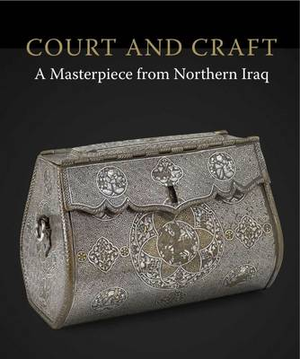 Court and Craft: a Masterpiece from Northern Iraq