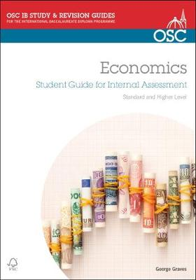 IB Economics: Student Guide to the Internal Assessment: Standard and Higher Level