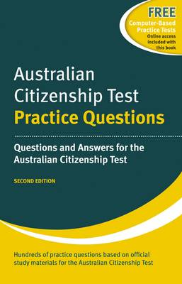 Australian Citizenship Test: Practice Questions: Questions and Answers for the Australian Citizenship Test