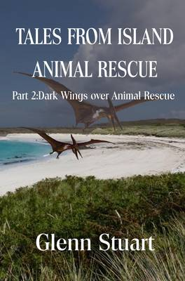 Tales from Island Animal Rescue: Pt. 2: Dark Wings Over Animal Rescue