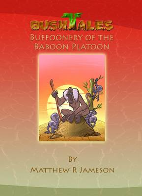 Bush Tales: Buffoonery of the Baboon Platoon: 11