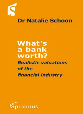What's a Bank Worth?: Realistic Valuations of the Finance Industry