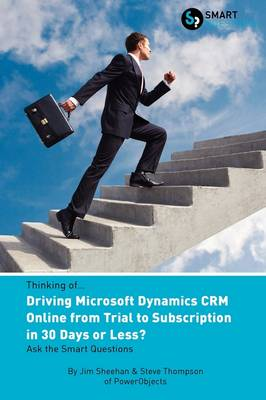 Thinking of...Driving Microsoft Dynamics CRM Online from Trial to Subscription in 30 Days or Less? Ask the Smart Questions
