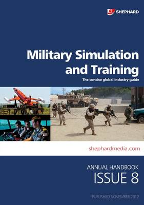 Military Simulation and Training Handbook: Issue 8