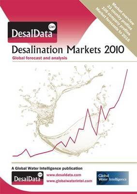 Desalination Markets: Global Forecast and Analysis: 2010