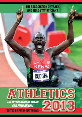 Athletics: The International Track and Field Annual: 2013