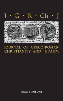 Journal of Greco-Roman Christianity and Judaism 8 (2011-2012)