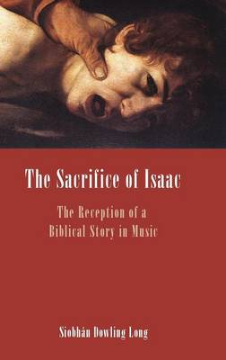 The Sacrifice of Isaac: The Reception of a Biblical Story in Music