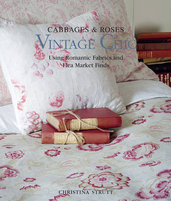 Vintage Chic: Using Romantic Fabrics and Flea Market Finds