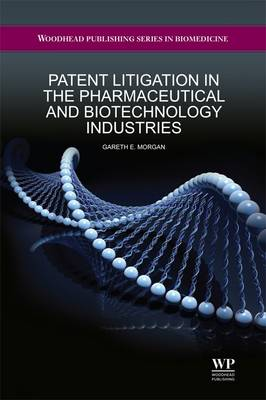 Patent Litigation in the Pharmaceutical and Biotechnology Industries