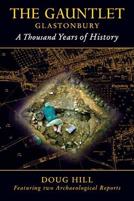 The Gauntlet: Glastonbury a Thousand Years of History