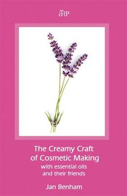 Creamy Craft of Cosmetic Making with Essential Oils and Their Friends