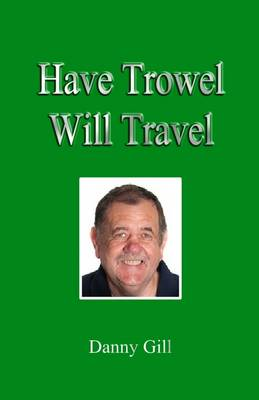 Have Trowel Will Travel
