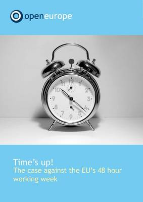 Time's Up!: The Case Against the EU's 48 Hour Working Week