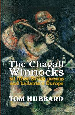 The Chagall Winnocks: With Other Scots Poems and Ballads of Europe