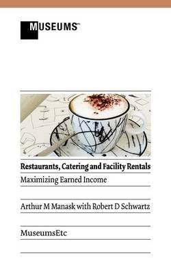 Restaurants, Catering and Facility Rentals: Maximizing Earned Income