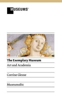 The Exemplary Museum: Art and Academia