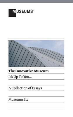 The Innovative Museum: It's Up to You...