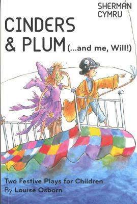 Cinders and Plum ... and Me, Will!