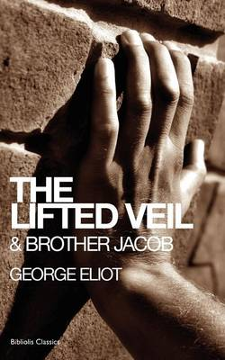 The Lifted Veil & Brother Jacob